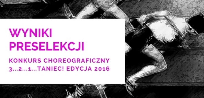 The results of the pre-selection for the 6th edition of the choreographic competition 3…2…1…DANCE!