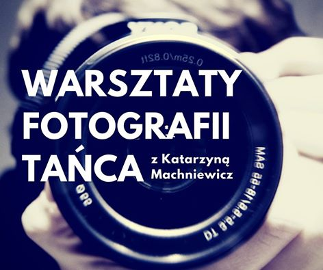 Warsztaty fotografii tańca z Katarzyną Machniewicz