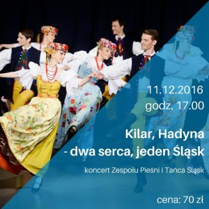 Zespół Pieśni i Tańca Śląsk, Hadyna i Kilar.
